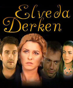 Moment of Farewell (Elveda Derken) Tv Series